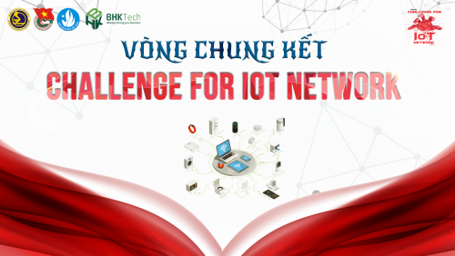 "Chung kết cuộc thi ""Challenge for IoT network"""